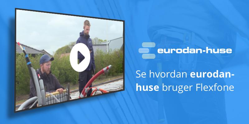 Eurodan huse har fået en kosteffektiv teleløsning hos Flexfone