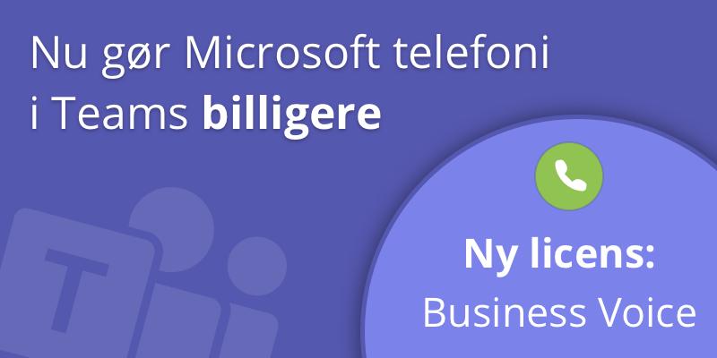 Med Business Voice kan I få telefoni i Microsoft Teams